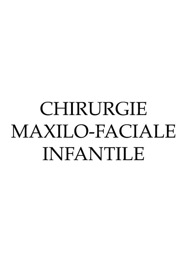 CHIRURGIE-MAXILO-FACIALE-INFANTILE